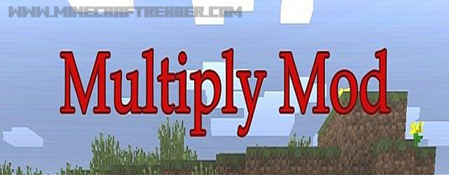 Minecraft Multiply Mod